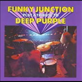Funky Junction: Funky Junction Play a Tribute To Deep Purple