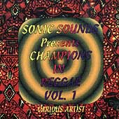 Various Artists: Sonic Sounds Presents Champions in Reggae, Vol. 1
