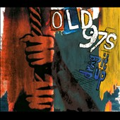 Old 97's: Drag It Up [Deluxe Edition] [Digipak]