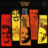 Ronald Baker Quintet: Five for Fun
