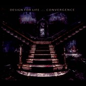 Design for Life: Convergence [Digipak]