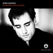 Prokofiev: The War Sonatas - Piano Sonatas nos 6-8 / Boris Giltburg, piano