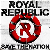 Royal Republic: Save the Nation *