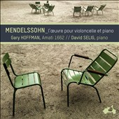 Mendelssohn: Works for Cello and Piano / Gary Hoffman, cello; David Selig, piano