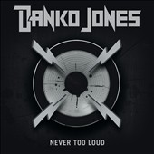 Danko Jones (Band): Never Too Loud