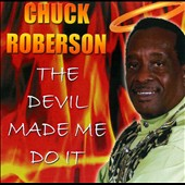 Chuck Robertson: The Devil Made Me Do It