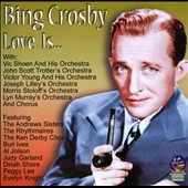 Bing Crosby: Love Is...