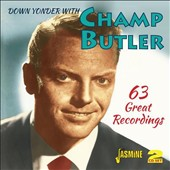 Champ Butler: Down Yonder With Champ Butler: 63 Great Recordings