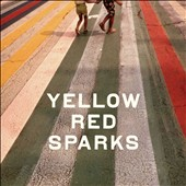 Yellow Red Sparks: Yellow Red Sparks [Digipak]