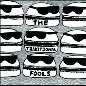The Traditional Fools: The Traditional Fools
