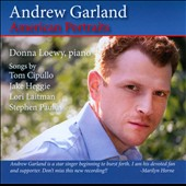 American Portraits - Songs by Tom Cipullo, Jake Heggie, Lori Laitman, Stephen Paulus / Andrew Garland, baritone; Donna Loewy, piano
