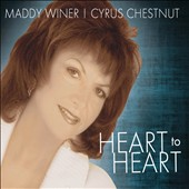 Cyrus Chestnut/Maddy Winer: Heart to Heart [Digipak]