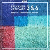 Bruckner: Symphonies nos 3 & 6 / Berner SO, Venzago