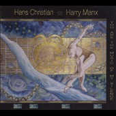 Harry Manx/Hans Christian: You Are the Music of My Silence [Digipak]