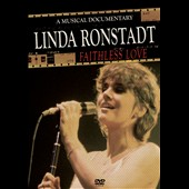 Linda Ronstadt: Faithless Love: A Musical Documentary