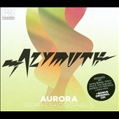 Azymuth: Aurora: Remixes + Originals [Digipak] *