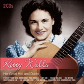 Kitty Wells: Her Great Hits & Duets