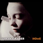 Sarah Kramer: Home [Digipak]