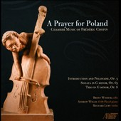 A Prayer for Poland: Chamber Music of Chopin - Introduction & Polonaise, Op. 3; Cello Sonata, Op. 65; Trio, Op. 8 / Wissick, Willis, Luby Trio