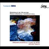 Gonzalo de Olavide: Orchestral and Symphonic Vocal Music (composed 1964-2001) / Llamas, Montero, Rittelman, Tamayo