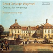 Georg Christoph Wagenseil: Quartets for Low Strings, Sonatas nos 1-6. Piccolo Concerto Wien