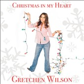 Gretchen Wilson: Christmas in My Heart