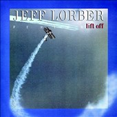 Jeff Lorber/The Jeff Lorber Fusion: Lift Off