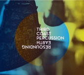 August Read Thomas (b.1964) Resounding Earth / Third Coast Percussion [2 CD & DVD]