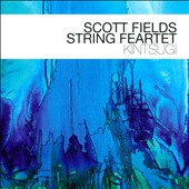 Scott Fields String Quartet/Scott Fields: Kintsugi