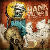 Hank Williams III: Ramblin' Man
