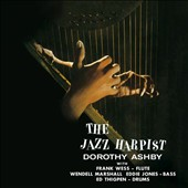 Dorothy Ashby: The Jazz Harpist