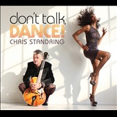 Chris Standring: Don't Talk, Dance! [Digipak]
