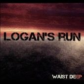 Logan's Run: Waist Deep [EP]