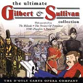 The Ultimate Gilbert & Sullivan / D'Oyly Carte Opera Company
