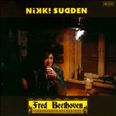 Nikki Sudden: Fred Beethoven [Digipak] *