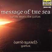 Message of the Sea - Celtic Music for Guitar / David Russell