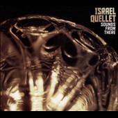 Israël Quellet: Sounds From There [Digipak] *