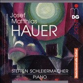 Josef Matthias Hauer (1883-1959): Piano Works - Melodies and Preludes for well-tempered instrument (1921/22) / Steffen Schleiermacher, piano