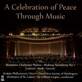 A Celebration of Peace Through Music - Bernstein: Chichester Psalms; Brahms: Symphony No.1; Copland, Verdi, Gorecki / Kraków Philharmonic Choir; Orchestra of St. Luke's; Gilbert Levine