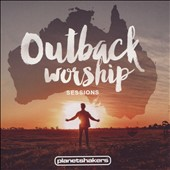 Planetshakers: Outback Worship Sessions