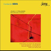 Juan J. Colomer (b.1966): Naturaleza Humana, Concertos for brass instruments and orchestra / Luis Gonzalez, trumpet; Spanish Brass Quintet;