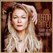 LeAnn Rimes: Today Is Christmas *