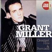 Grant Miller (Germany): Greatest Hits & Remixes