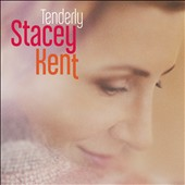 Stacey Kent: Tenderly *