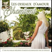 Various Artists: Les  Oiseaux d'Amour Chantent