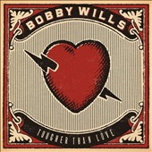 Bobby Wills: Tougher Than Love