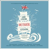 Arthur Sullivan (1842-1900): HMS Pinafore, opera / John Mark Ainsley, tenor; Elizabeth Watts, soprano; Tim Brooke-Taylor, narrator; Scottish Opera, Richard Egarr
