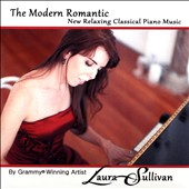 Laura Sullivan: The Modern Romantic: New Relaxing Classical Piano Music