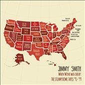 Jimmy Smith (Bass~Gourds): When Wine Was Cheap: The Steamy Bowl Tapes 1991-1999