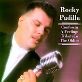 Rocky Padilla: Confessin a Feeling: Tribute to the Oldies